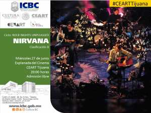 """Rock Nights: Unplugged"":  Nirvana @ CEART Tijuana"